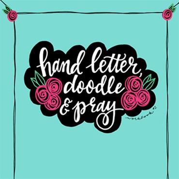Hand Letter, Doodle & Pray